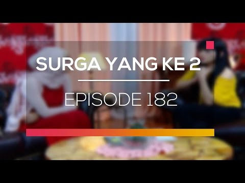 Surga Yang Ke 2 - Episode 182