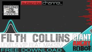 Filth Collins - Levels VIP Feat. Maksim [Free Download]