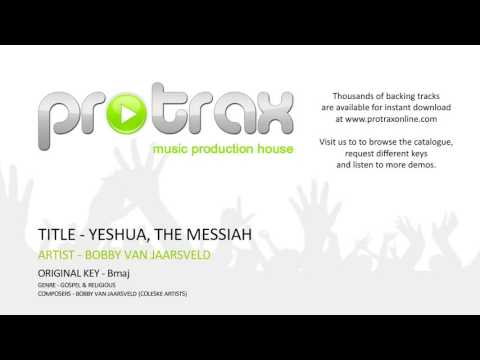 YESHUA, THE MESSIAH - BOBBY VAN JAARSVELD - BACKTRACK DEMO