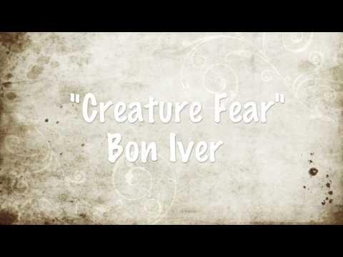 Creature Fear  Bon Iver