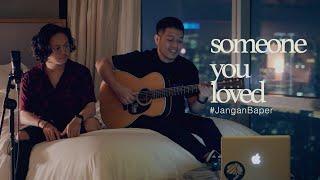 #JanganBaper Someone You Loved (Cover) | Dewangga Elsandro feat. Fredo Aquinaldo