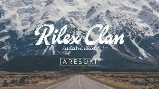Gambar cover Rilex Clan - Sudah Cukup