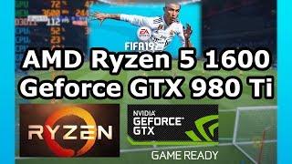 АМД Ryzen 5 1600  для відеокарти GeForce GTX 980 Ti  ФІФА 19 @ 1920х1200  ультра налаштуваннях (8ГБ ОПЕРАТИВНОЇ пам'яті)