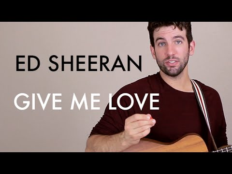 Ed Sheeran - Give Me Love (Guitar Lesson/Tutorial)