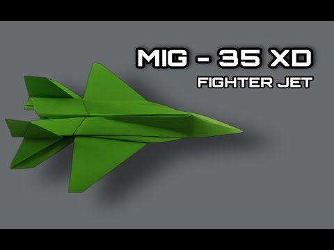 Origami Plane - How To Make A Paper Airplane - How To Make Paper Jet Plane Model | MIG 35 XD