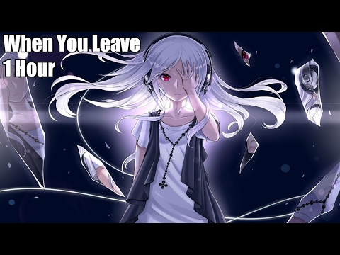 Nightcore - When You Leave [1 Hour]