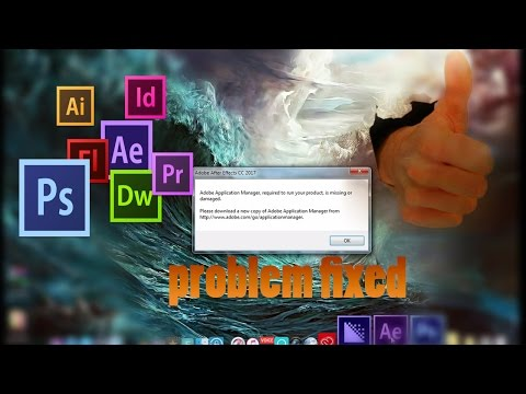 Adobe Application Manager Required To Run Your Product Is Missing Or Damaged ! Problem Fixed / 2017