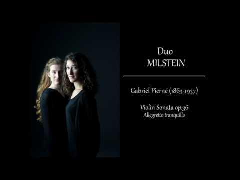 G.Pierné - Violin Sonata op.36, Allegretto tranquillo (Duo Milstein)