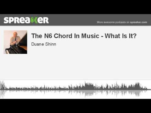 The N6 Chord In Music What Is It Made With Spreaker Youtube