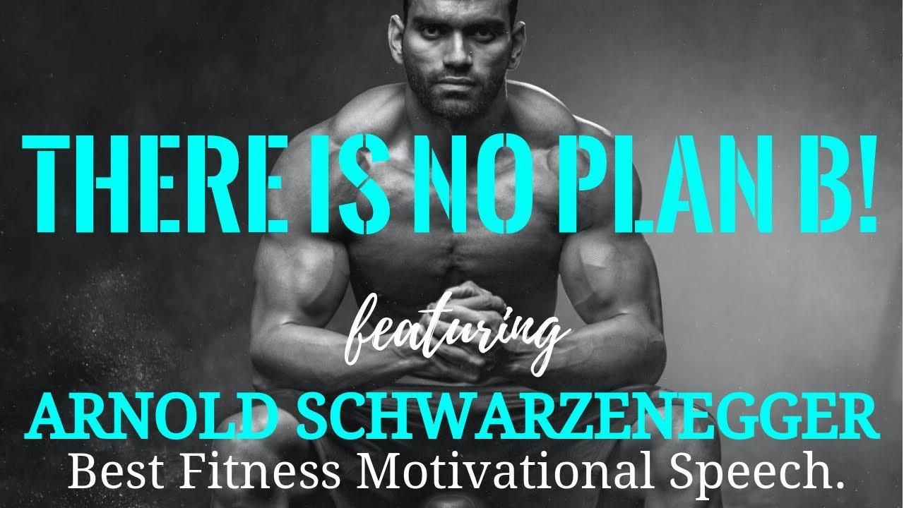 No Plan B! Motivational Speech by Arnold Schwarzenegger. Inspiration that will change your life.