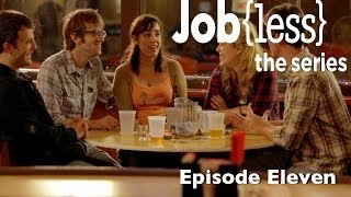 """Jobless Ep11 """"Change is Good"""""""