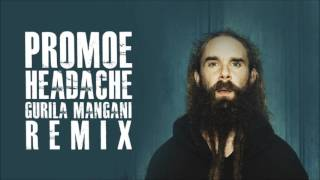 Promoe - Headache (Gurila Mangani Remix)