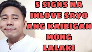 5 SIGNS NA INLOVE SAYO ANG KAIBIGAN MONG LALAKI | Aldin Capa