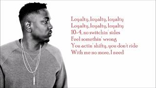 Kendrick Lamar -LOYALTY  ft. Rihanna Lyrics