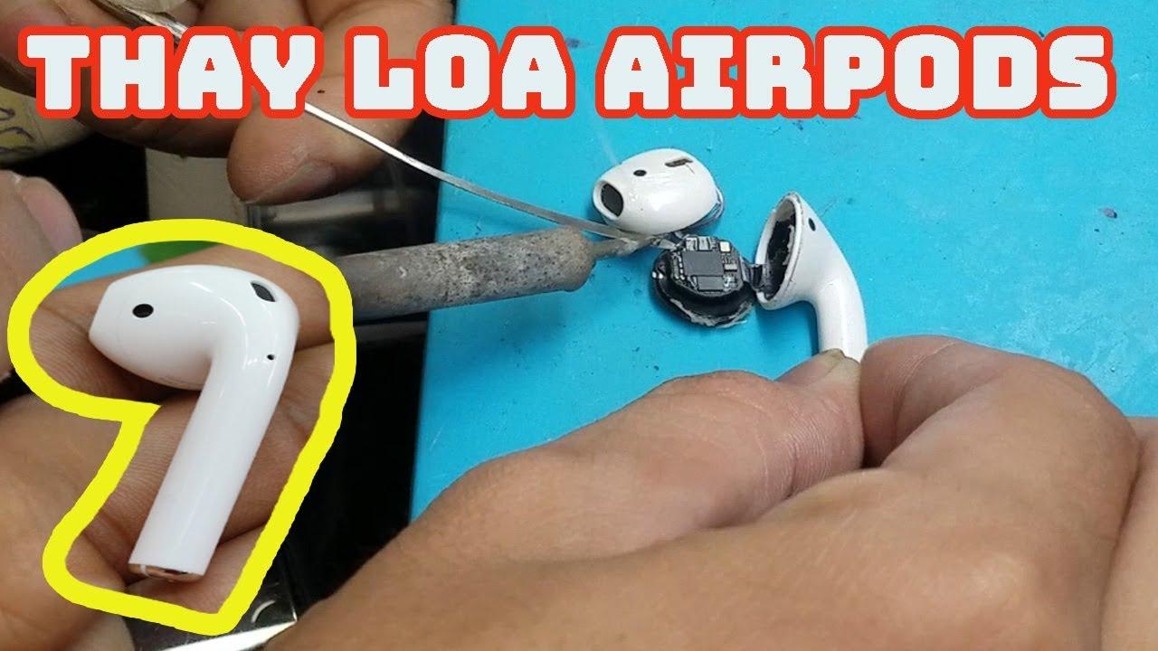 Thay Loa airpods,airpods nghe chút bị ngắt ,airpods hư míc,airpods nghe 1 tai,1 tai bị hư,pin chai