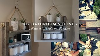 DIY BATHROOM SHELVES |  Make it Your Own Monday | Easy DIY Shelving | Rustic Farmhouse shelf