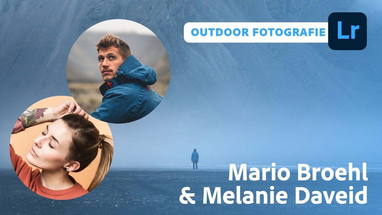 Outdoor- und Landschaftsfotografie mit Mario Broehl und Melanie Daveid|Adobe Live