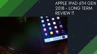 Apple iPad 6th Gen (2018) - Long Term Review !!