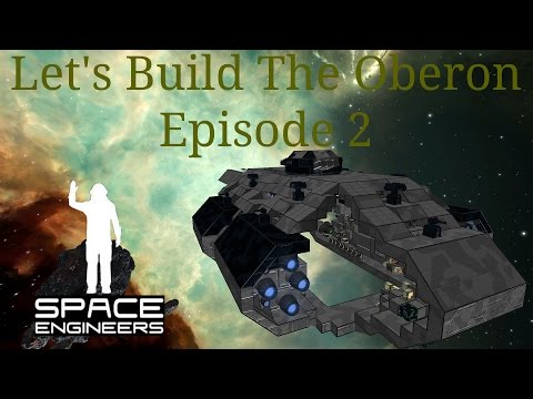 Space Engineers – Let's Build The Oberon Class Cruiser (Episode 2): Hull and Weapon Systems