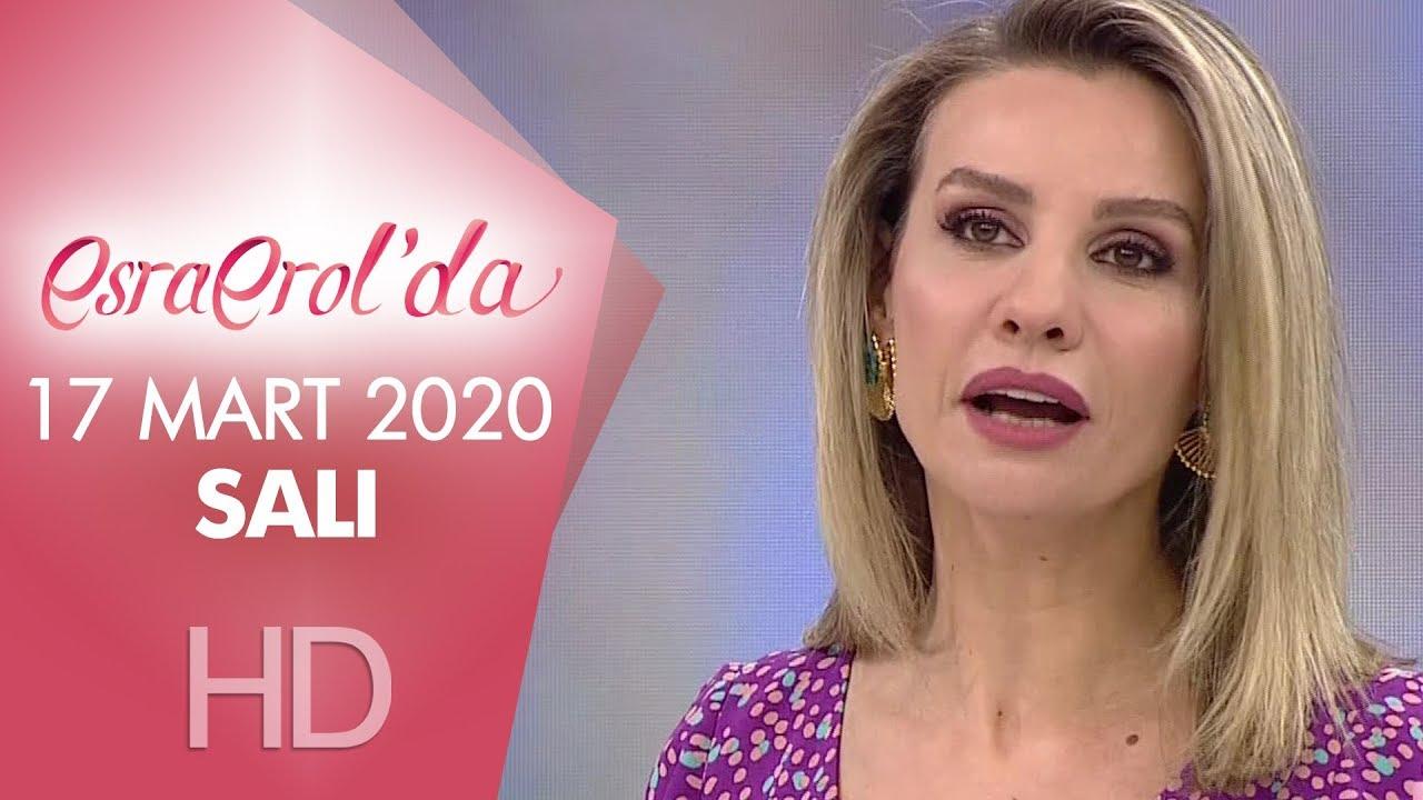 Esra Erol'da 17 Mart 2020   Salı