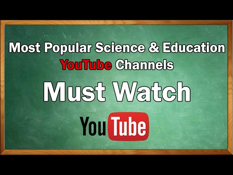 Top 10 Most Popular Science & Educational YouTube Channels