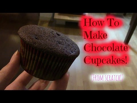 How To Make Chocolate Cupcakes From Scratch