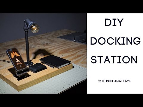 DIY Docking Station | Phone Charging Station and Industrial Lamp
