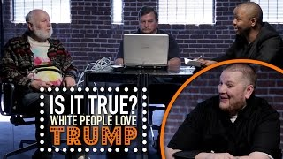 All White People Love Trump - Is It True?