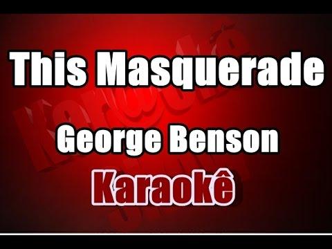 This Masquerade - George Benson - Karaokê