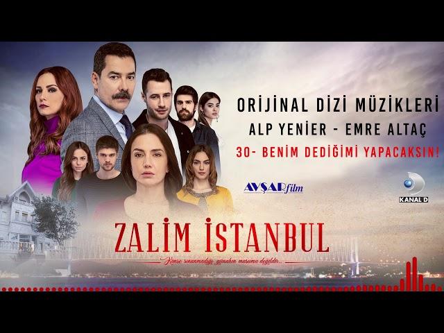 Zalim İstanbul Soundtrack - 30 Benim Dediğimi Yapacaksın (Alp Yenier, Emre Altaç)
