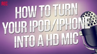 How To Turn Your iPod/iPhone Into a High Quality Microphone!