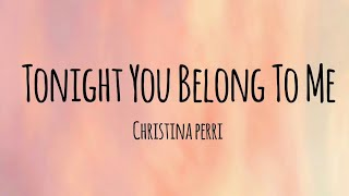 Gambar cover Christina Perri-Tonight You Belong To Me (LYRICS VIDEO)