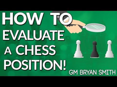 Chess Strategy Mastery 🎓 How To Evaluate a Chess Position - GM Bryan Smith (The Chess World)