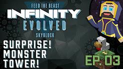 FTB Infinity Evolved Skyblock - Episode 03 - Surprise! Monster Tower!
