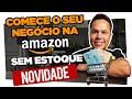 Como Vender na Amazon Brasil 2020 Passo a Passo via Dropshipping