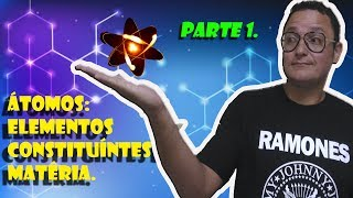 Átomos - Elementos constituíntes da matéria - Parte 1 (Profº André Luiz).