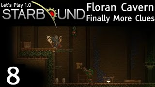 Floran Cavern - Finally More Clues - Starbound 1.0 Let's Play Episode #8