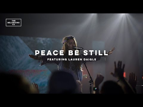 Peace Be Still feat Lauren Daigle  The Belonging Co  All The Earth
