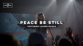 Peace Be Still feat Lauren Daigle The Belonging Co