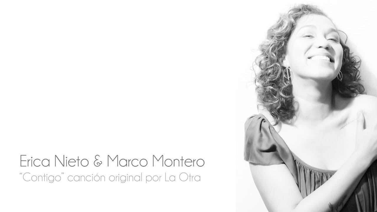 Erica Nieto & Marco Montero - Contigo canción original de la otra ...