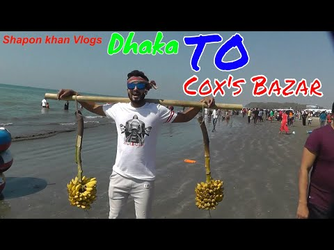 BEAUTIFUL COX'S BAZAR | Dhaka TO Cox's Bazar Vlog | 2019 New Vlogs | Shapon Khan Vlogs