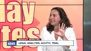 Midday Minutes: legal analysis in Achtyl trial