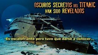 REVELAN SECRETOS del TITANIC que te harán temblar sólo de escucharlos...