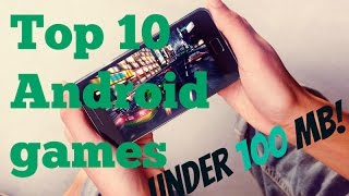 Top 10 android games under 100 mb Latest 2016!