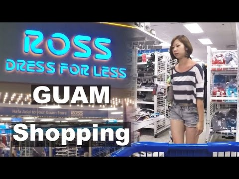 GUAM, ROSS.  A look inside, and shopping.