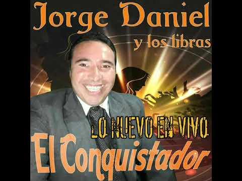 Jorge Daniel El Conquistador LO NUEVO En Vivo