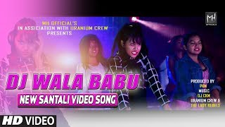 DJ Wala Babu Santali Full Video   New Santali Video Song 2019   Mangal, Manisha   DJ CKM