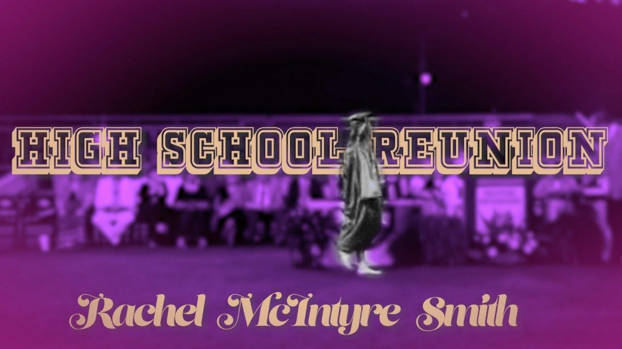 Rachel McIntyre Smith- High School Reunion (Official Lyric Video)