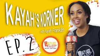 Kayah's Korner Ep.2 Panty Droppers