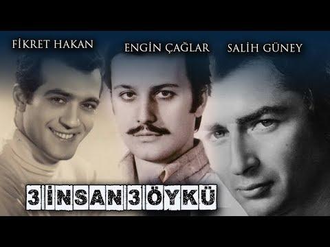 """Engin Çağlar-Fikret Hakan-Salih Güney """"3 İnsan 3 Öykü"""" Belgeseli"""
